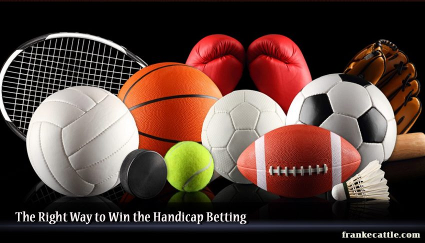The Right Way to Win the Handicap Betting